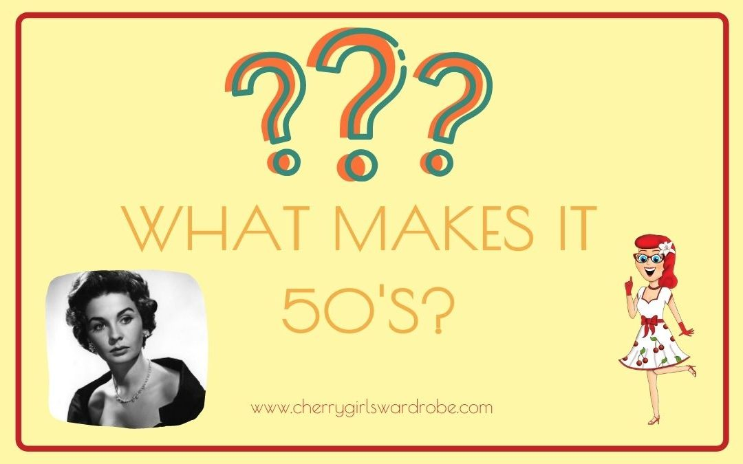 What make it 50's?